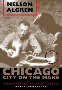 1. The hustlers (Chicago: City On The Make...Nelson Algren, 1951)